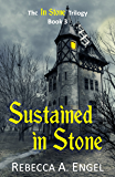 Sustained in Stone (The In Stone Trilogy Book 3)