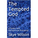 The Tempted God: A Hades and Persephone Romance (Hades Redemption Book 2)