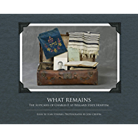 What Remains: The Suitcases of Charles F. at Willard State Hospital (Excelsior Editions) book cover
