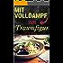 Mit Volldampf zur Traumfigur: Teigwaren: Schnell & Gesund - 11 kalorienarme Rezepte aus dem Dampfgarer