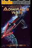 Admiral's War Part One (A Spineward Sectors Novel: Book 9)