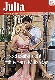 Hochzeitsnacht mit einem Milliardär (Julia 2342)