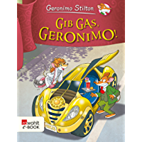 Gib Gas, Geronimo! (Geronimo Stilton) (German Edition)