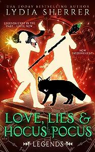 Love, Lies, and Hocus Pocus: Legends (A Lily Singer Cozy Fantasy Adventure Book 4)