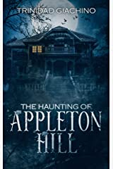 The Haunting of Appleton Hill Kindle Edition