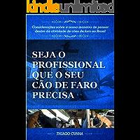 Seja o Profissional que o seu Cão de Faro Precisa: Considerações sobre a nossa maneira de pensar dentro da atividade de cães de faro no Brasil