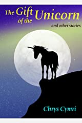 The Gift of the Unicorn: and other stories Kindle Edition