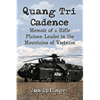 Quang Tri Cadence: Memoir of a Rifle Platoon Leader in the Mountains of Vietnam