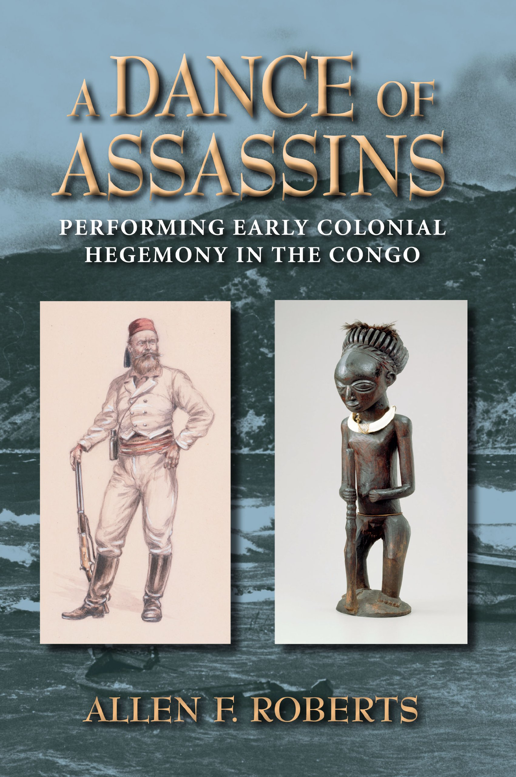 Download A Dance of Assassins: Performing Early Colonial Hegemony in the Congo (African Expressive Cultures) ebook