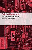 La chica de Kyushu (Libros del Asteroide) (Spanish Edition)