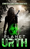 Planet Urth: A Post-Apocalyptic Survival Thriller (Book 1) (Planet Urth Series) (English Edition)