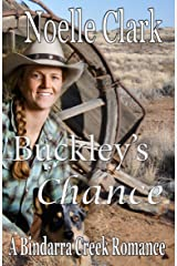 Buckley's Chance: A Bindarra Creek Romance Kindle Edition
