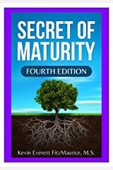 Secret of Maturity: Fourth Edition Kindle Edition