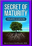 Secret of Maturity: Fourth Edition
