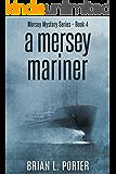 A Mersey Mariner (Mersey Murder Mysteries Book 4)