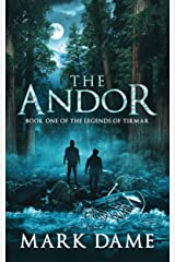 The Andor: Book One of the Legends of Tirmar Kindle Edition