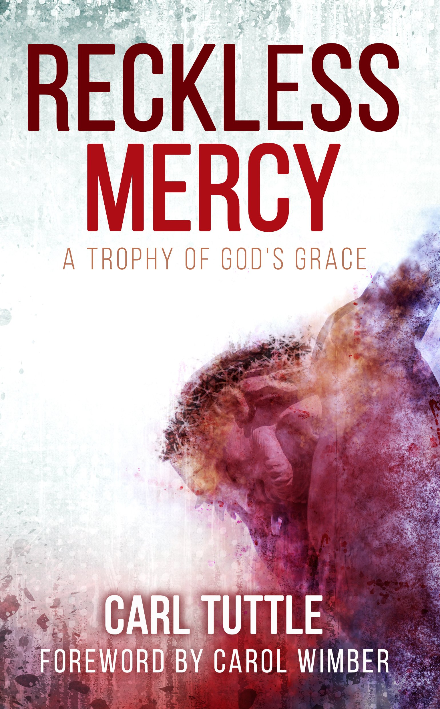 Reckless Mercy: A Trophy of God's Grace ebook