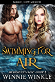Swimming for Air: Messing Up Magic - Book 2 (Magic, New Mexico 42)