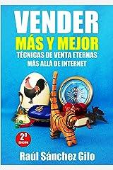 Vender Más y Mejor: Técnicas de Venta Eternas mas allá de Internet (Spanish Edition) Kindle Edition