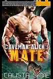 Caveman Alien's Mate: A SciFi BBW/Alien Fated Mates Romance (Caveman Aliens Book 2) (English Edition)