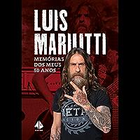 Luis Mariutti: Memórias dos meus 50 anos