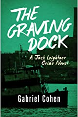 The Graving Dock (The Jack Leightner Crime Novels Book 2)