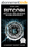 Bitcoin: How to Get, Send and Receive Bitcoins Anonymously (Tor, Python Programming, Hacking, Blockchain Book 1) (English Edition)