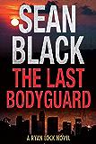 The Last Bodyguard: A Ryan Lock Crime Thriller (Ryan Lock & Ty Johnson Book 12)