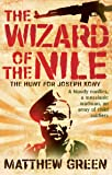 Wizard of the Nile: The Hunt for Africa's Most Wanted