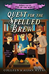 Quest for the Spelled Brew (Aidan and the End of the World Book 3) Kindle Edition