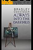 Always into the Darkness (A Leo Stevens Thriller Book 1)