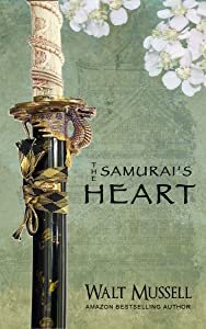 The Samurai's Heart (The Heart Of The Samurai Book 1)
