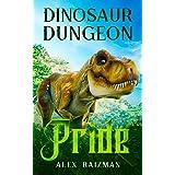 Pride (Dinosaur Dungeon Book 2)