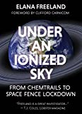 Under an Ionized Sky: From Chemtrails to Space