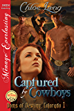Captured by Cowboys [Doms of Destiny, Colorado 1] (Siren Publishing Menage Everlasting)