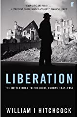 Liberation - The Bitter Road to Freedom, Europe 1944-1945 Hardcover