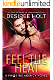 Feel the Heat (The Phoenix Agency Book 5)