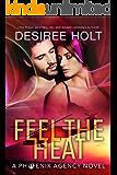 Feel the Heat (The Phoenix Agency Book 5)