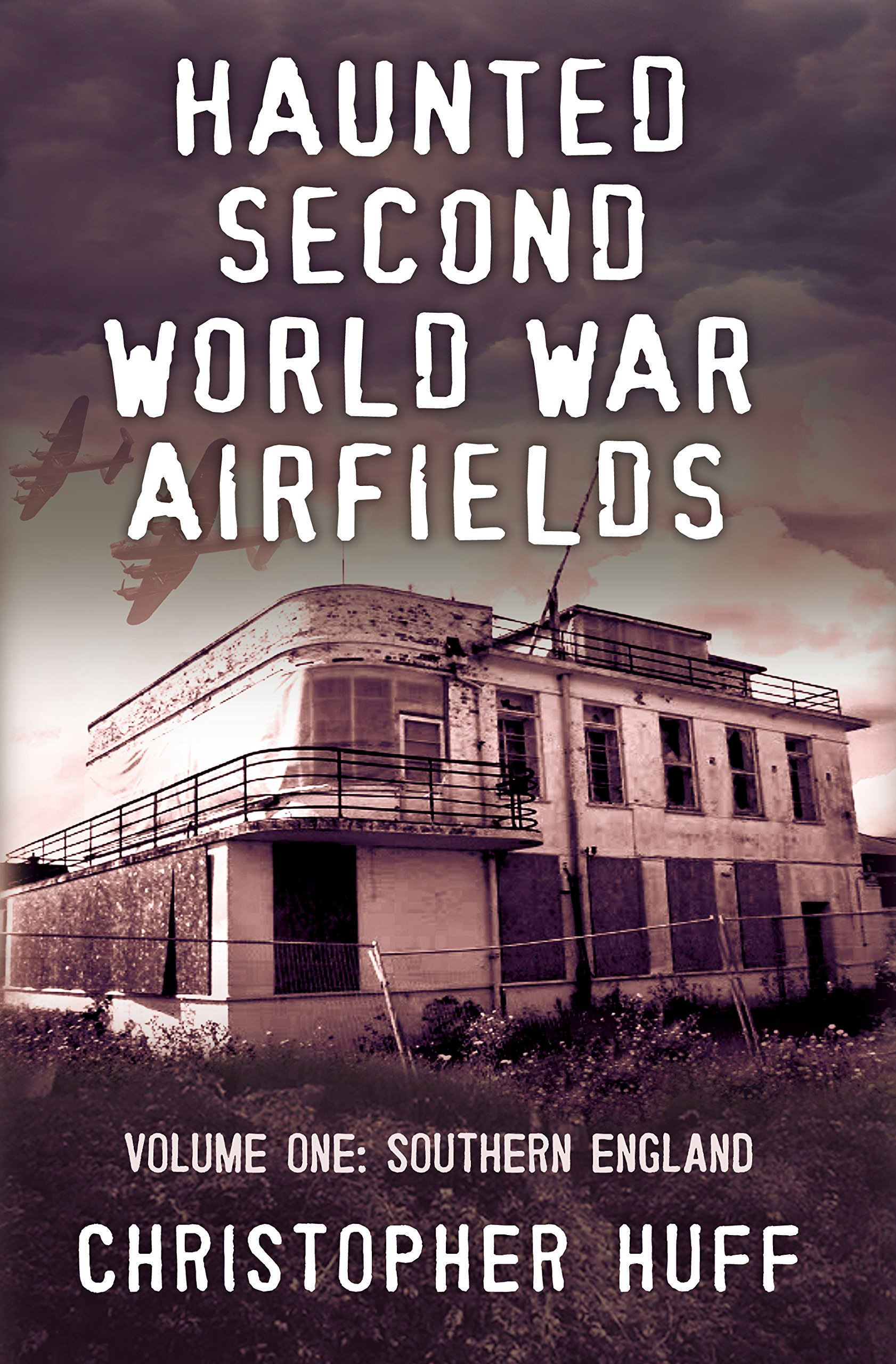 Read Online Haunted Second World War Airfields: Volume 1: Southern England PDF
