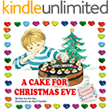 A Cake for Christmas: A Cute Children's Picture Book for Holiday Fun