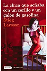 La chica que soñaba con un cerillo y un galon de gasolina: The Girl Who Played with Fire (Millenium) (Spanish Edition) Paperback