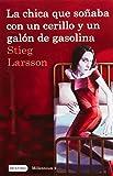 La chica que soñaba con un cerillo y un galón de gasolina