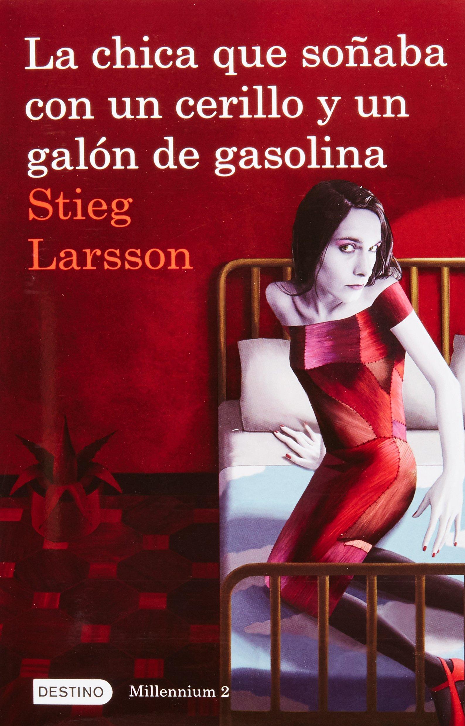 La chica que soñaba con un cerillo y un galon de gasolina: The Girl Who Played with Fire (Millenium) (Spanish Edition) PDF