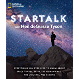 StarTalk: Everything You Ever Need to Know About Space Travel, Sci-Fi, the Human Race, the Universe, and Beyond…
