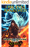 Fire Eyes Awakened: The Senturians of Terraunum Series (Book 1)