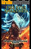 Fire Eyes Awakened: The Senturians of Terraunum Series (Book 1)