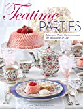 Teatime Parties: Afternoon Tea to Commemorate the Milestones of Life