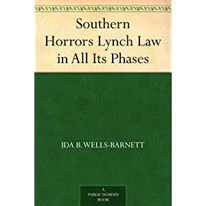 Southern Horrors Lynch Law in All Its Phases