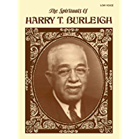 The Spirituals of Harry T. Burleigh: For Low Voice book cover