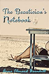 The Beautician's Notebook Kindle Edition